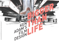 Bigger than Life. Ken Adam's Design