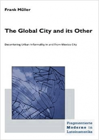 Decentering Urban Informality in and from Mexico City